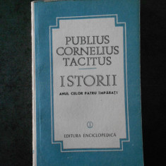PUBLIUS CORNELIUS TACITUS - ISTORII. ANUL CELOR PATRU IMPARATI