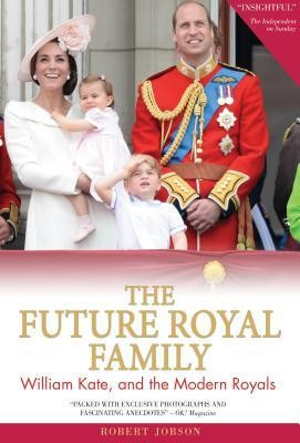 The Future Royal Family: William, Kate and the Modern Royals foto