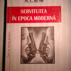 SERVITUTEA IN EPOCA MODERNA - M. L. BUSH