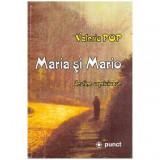Maria si Mario - destine capricioase, Valeriu Pop