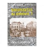 Bucurestii de altadata vol.I (1871-1877)