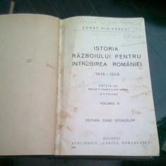 ISTORIA RAZBOIULUI PENTRU INTREGIREA ROMANIEI 1916-1919 - CONSTANTIN KIRITESCU VOL.III