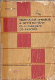 Gramatica practica a limbii romane cu o culegere de exercitii / Stefania Popescu