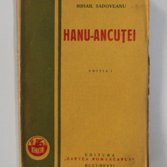 HANU - ANCUTEI de MIHAIL SADOVEANU , EDITIA I , 1928