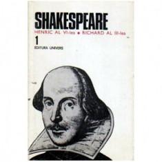 Opere complete vol. I: Henric al VI-lea, Richard al III-lea
