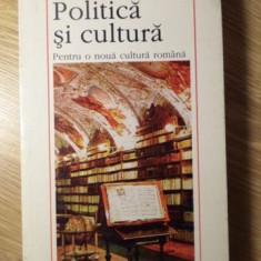 POLITICA SI CULTURA. PENTRU O NOUA CULTURA ROMANA - ADRIANO MARIANO