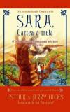 Sara - cartea a treia | Esther si Jerry Hicks