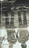 Cumpara ieftin Salutari lui Trotki/Crudu Dumitru