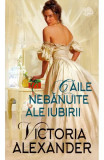 CAILE NEBANUITE ALE IUBIRII - VICTORIA ALEXANDER