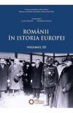 Romanii in istoria Europei vol.3 - Marusia Cirstea, Sorin Liviu