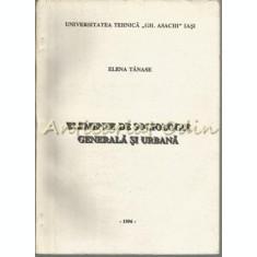 Elemente De Sociologie Generala Si Urbana - Elena Tanase