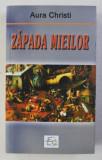 ZAPADA MIEILOR de AURA CHRISTI , 2007