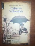Calatorie in Romania- Sir Sacheverell Sitwell