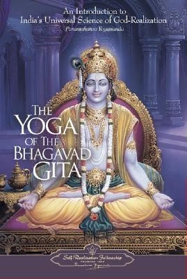 The Yoga of the Bhagavad Gita: An Introduction to India's Universal Science of God-Realization foto