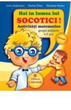 Hai in lumea lui Socotici! Activitati matematice grupa mijlocie 4-5 ani - Livia Andreescu
