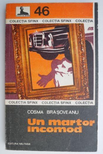 Un martor incomod – Cosma Brasoveanu