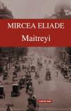 Maitreyi - ed. 2016/Mircea Eliade, Cartex 2000