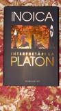 INTERPRETARI LA PLATON.AUTOR CONSTANTIN NOICA.ED,HUMANITAS