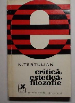 Critică, estetică, filozofie - N. Tertulian foto