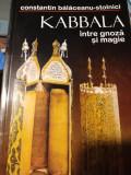 KABBALA - INTRE GNOZA SI MAGIE - CONSTANTIN BALACEANU STOLNICI, ED VREMEA 2004
