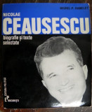 Nicolae Ceausescu , biografie si texte selectate de MICHEL HAMELET