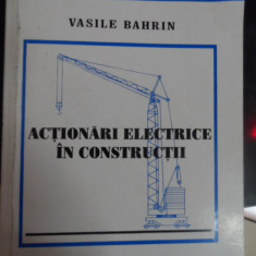 Actionari Electrice In Constructii - V. Bahrin ,548389