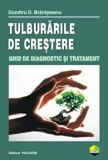 Tulburarile de crestere. Ghid de diagnostic si tratament/Dumitru D. Branisteanu