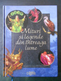 MITURI SI LEGENDE DIN INTREAGA LUME (2010, Reader's Digest)