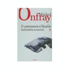 Cumpara ieftin O contraistorie a filosofiei, vol. 6