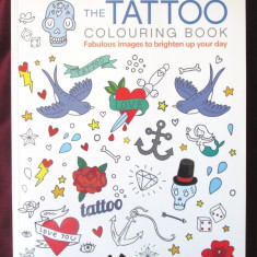 """""""THE TATTOO COLORING BOOK. Fabulous images to brighten up your day"""""""
