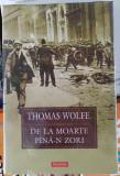 Polirom Adevarul Lux Jurnalul De La Moarte Pana-n Zori Thomas Wolfe Librarie