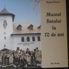 Muzeul satului la 70 de ani Paula Popoiu