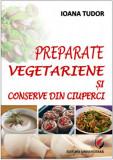 Cumpara ieftin Preparate vegetariene si conserve din ciuperci
