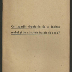 Dem. Stoenescu / Cui apartin drepturile de a declara razboi si de a incheia pace
