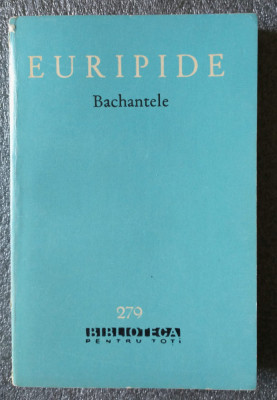 Euripide - Alcesta. Medeea. Bachantele. Ciclopul (BPT 279) foto