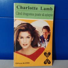 Charlotte Lamb - Cand dragostea poate sa astepte