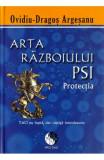 Arta Razboiului Psi - Protectia, Ovidiu-Dragos Argesanu