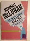 Sa intelegem media - Marshall McLuhan