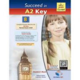 Succeed in Cambridge English A2 KEY (KET). 8 Practice Tests for the Revised Exam from 2020 - Andrew Betsis