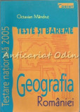 Cumpara ieftin Geografia Romaniei. Teste Si Bareme - Octavian Mandrut