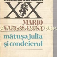 Matusa Julia Si Condeierul - Mario Varga Llosa