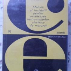 METODE SI INSTALATII PENTRU VERIFICAREA INSTRUMENTELOR ELECTRICE DE MASURAT - D.