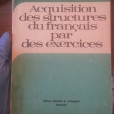 Acquisition des structures du francais par des exercices – Maria Braescu