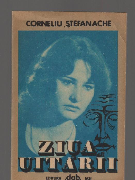 C8501 ZIUA UITARII - CORNELIU STEFANACHE