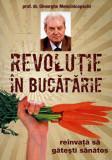 Revolutie in bucatarie. Reinvata sa gatesti sanatos/Gheorghe Mencinicopschi, Coreus