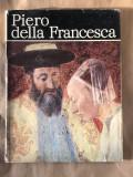 Piero della Francesca, Editura Meridiane, Bucuresti, 1981, de Denia Mateescu