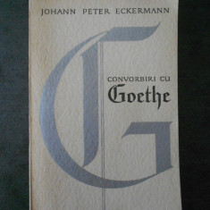 JOHANN PETER ECKERMANN - CONVORBIRI CU GOETHE