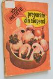 Preparate din ciuperci - 100 de retete