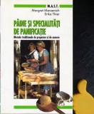 Paine si specialitati de panificatie Margret Merzenich Erika Thier