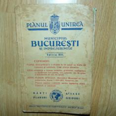 PLANUL UNIREA -MUNICIPIUL BUCURESTI SI IMPREJURIMILE ED.VIII ANUL 1941